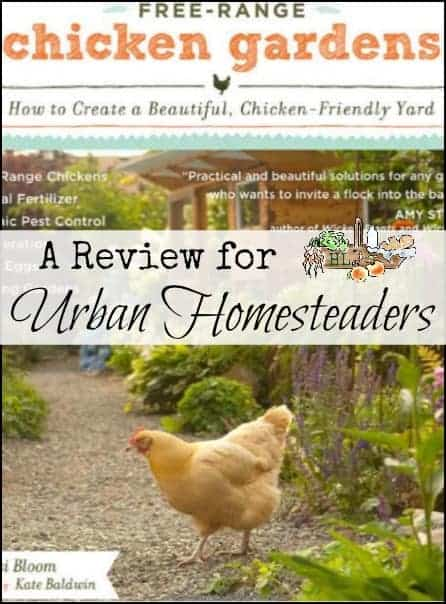 Free Range Chicken Gardens by Jessi Bloom l A book review for urban homesteaders with backyard chickens l Homestead Lady (.com)