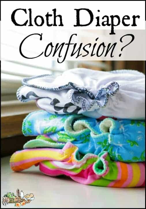 Got Cloth Diaper Confusion? l Information and tips on choosing a cloth diapering system l Homestead Lady.com