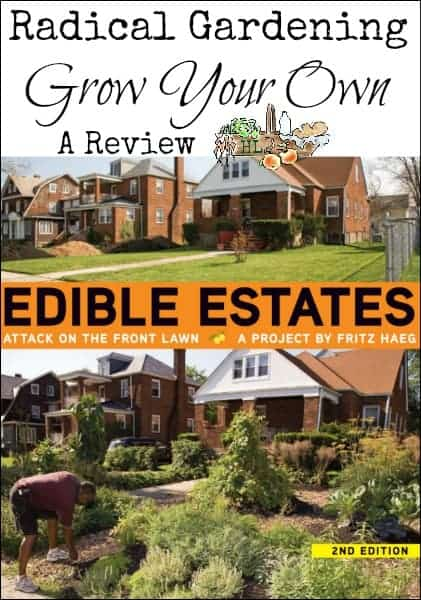Grow Your Own with Edible Estates l Radical Urban Gardening l A book review l Homestead Lady (.com)
