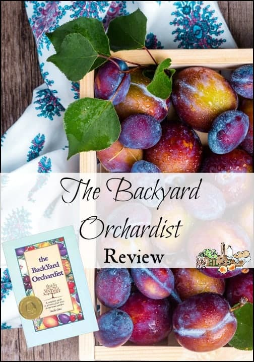 The Backyard Orchardist l Book Review l Grow your own fruits in your backyard l Homestead Lady.com