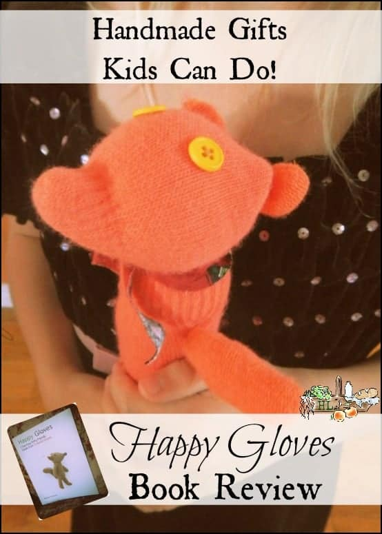 Book Review Happy Gloves l Handmade gifts kids can do and sew l Homestead Lady.com