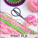 What is a knitting loom?