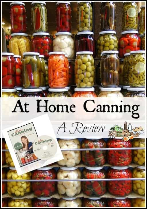 At Home Canning for Beginners and Beyond l DVD review l Learn to can just about anything with ease l Homestead lady.com