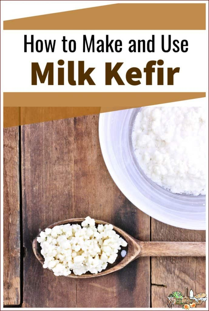 How to Make and Use Milk Kefir