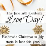 Homemade Christmas in July Starts in June with Leon Day