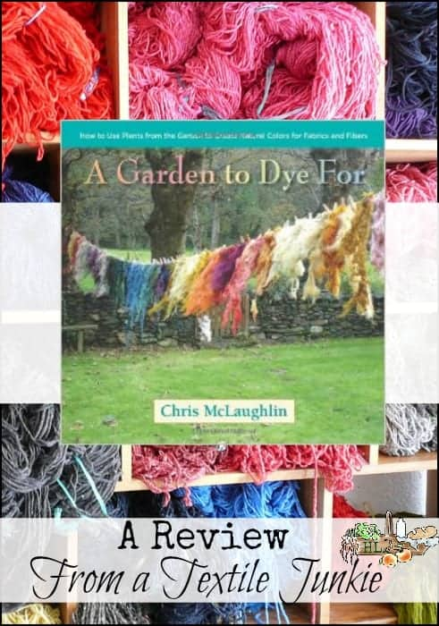 Natural dyes from the garden - learn how with A Garden To Dye For l Book review l Homestead Lady (.com)