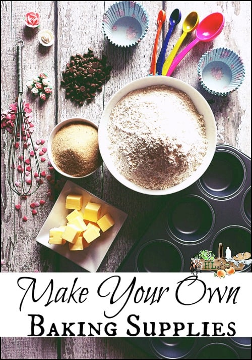 Make Your Own Baking Supplies l Five DIY baking supplies you can make or grow yourself l Homestead Lady.com