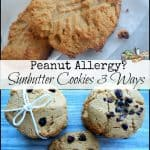 Peanut Allergy? Try Sunbutter Cookies 3 Ways