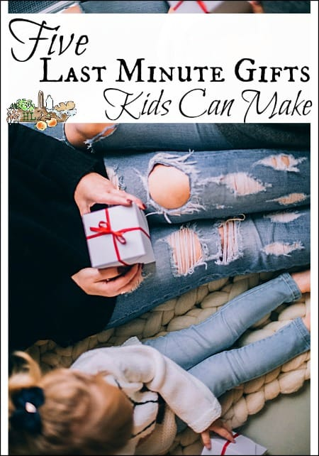 Five Last Minute Gifts Kids Can Make l Handmade and homemade gifts ideas made by kids l Homestead Lady.com