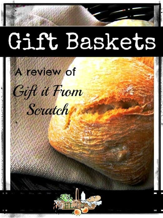 Gift Baskets l A Review of Gift it From Scratch l Homestead Lady