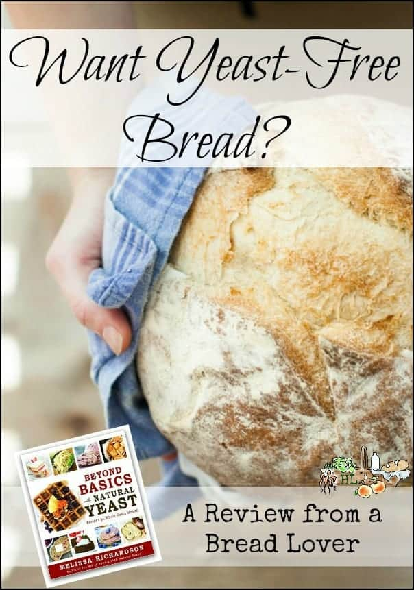 Yeast Free Bread at Home l Natural Leaven is healthy for your gut l Beyond Basics with Natural Yeast book review l Homestead Lady.com