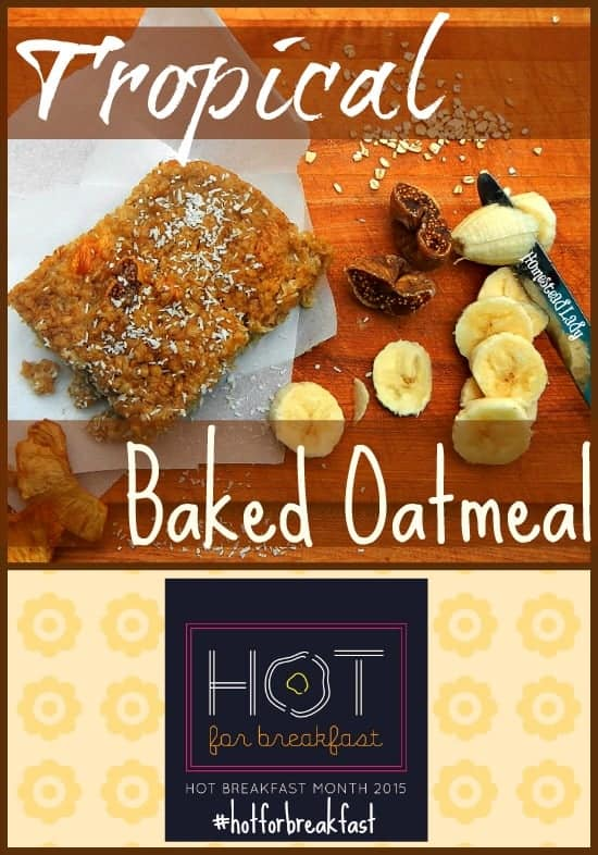 Tropical Baked Oatmeal l Hot for Breakfast l Homestead Lady (.com)