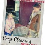 Chicken House: Coop Cleaning with Kids