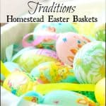 Homestead Easter Baskets and Spring Traditions