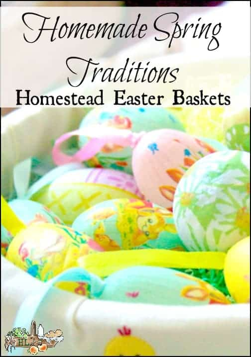 Homestead Easter Basket and Other Spring Traditions l Homegrown Homemade Activities for Kids and Family for Easter, Passover and More l Homestead Lady.com
