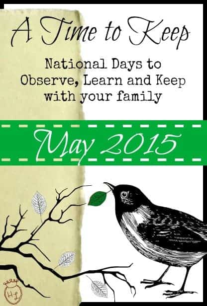 A Time to Keep l National Days to Observe with Your Family May 2015 l Homestead Lady (.com)