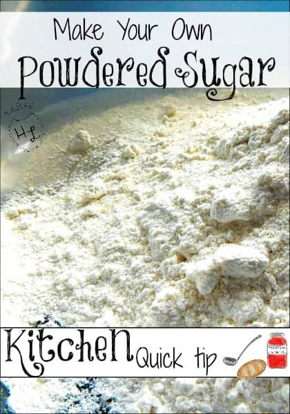 Make Your Own Powdered Sugar l Kitchen Quick Tip by Homestead Lady (.com)