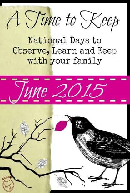 A Time to Keep l National Days to Observe with Your Family June 2015 l Homestead Lady (.com)