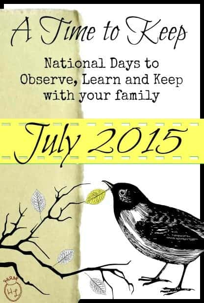 A Time to Keep l National Days to Observe with Your Family July 2015 l Homestead Lady (.com)