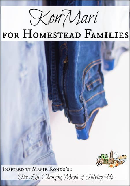 KonMari for Homestead Families l Advice, to-do's and a free download checklist l Homestead Lady.com