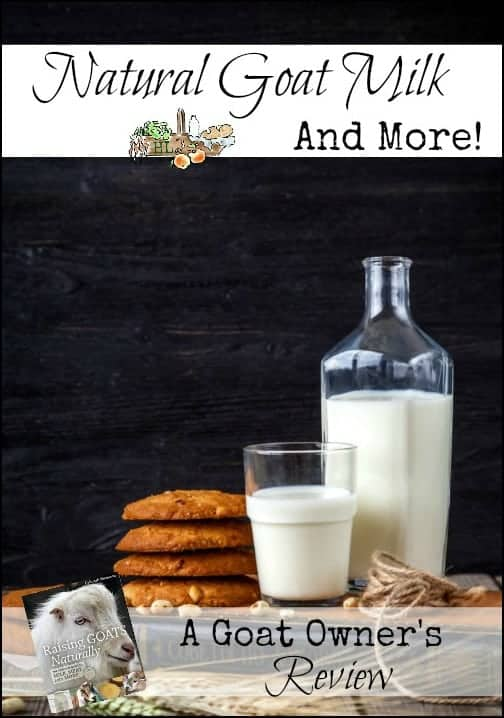 Natural Goat Milk and More! l Raising Goats Naturally Review l Homestead Lady.com