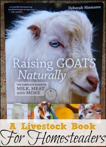 Raising Goats Naturally l A livestock book review for homesteaders l goat milk l Homestead Lady (.com)