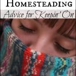 Broken Body Homesteading: Advice for Keepin' On