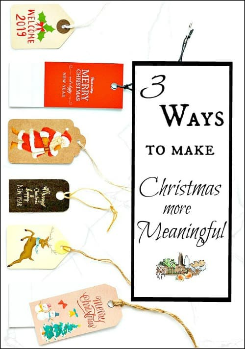 Three Ways to Make Christmas More Meaningful for your Family l Simple things to do this month l Homestead Lady.com