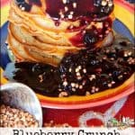 Nut Free Blueberry Sourdough Crunch Pancakes