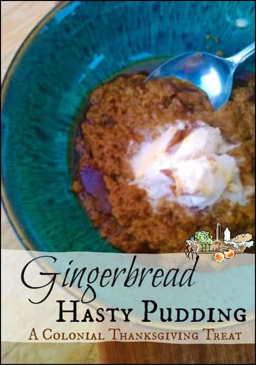 Gingerbread Hasty Pudding l A Colonial Thanksgiving Recipe l Homestead Lady.com