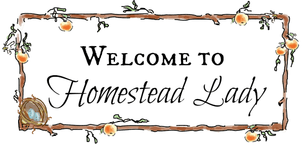 Welcome to Homestead Lady l Build your self-sufficient lifestyle one level at a time l Homesteadlady.com