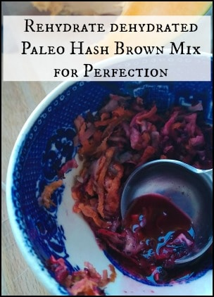 Dehydrated Paleo Hash Browns l Rehydrate the Mix l Homestead Lady.com