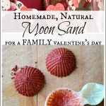 Natural Moon Sand Recipe – A Family Valentine's Day Activity