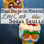 Day of the Dead Low Carb Sugar Skulls
